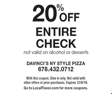 20% Off entire check. Not valid on alcohol or desserts. With this coupon. Dine in only. Not valid with other offers or prior purchases. Expires 12/6/19. Go to LocalFlavor.com for more coupons.