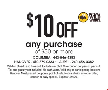 $10 OFF any purchase of $50 or more. Valid on Dine-In and Take out. Excludes alcohol. One coupon per person per visit. Tax and gratuity not included. No cash value. Valid only at participating location: Hanover. Must present coupon at point of sale. Not valid with any other offer, coupon or daily special.Expires 1/24/20.