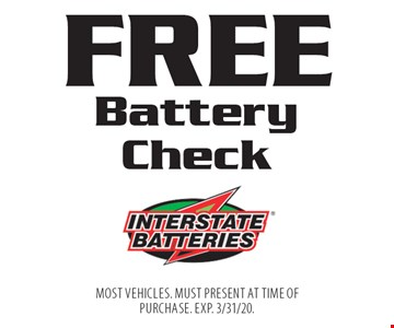FREE Battery Check. Most vehicles. Must present at time of purchase. EXP. 3/31/20.