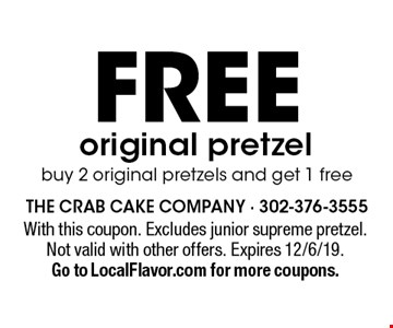 FREE original pretzel. Buy 2 original pretzels and get 1 free. With this coupon. Excludes junior supreme pretzel. Not valid with other offers. Expires 12/6/19. Go to LocalFlavor.com for more coupons.