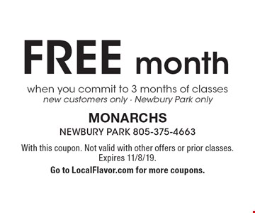 Free month when you commit to 3 months of classes new customers only - Newbury Park only. With this coupon. Not valid with other offers or prior classes. Expires 11/8/19. Go to LocalFlavor.com for more coupons.