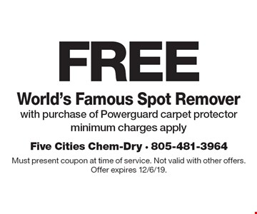 Free World's Famous Spot Remover with purchase of Powerguard carpet protector. Minimum charges apply. Must present coupon at time of service. Not valid with other offers. Offer expires 12/6/19.