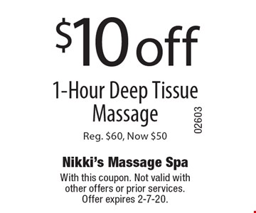 $10 off 1-Hour Deep Tissue Massage Reg. $60, Now $50 . With this coupon. Not valid with other offers or prior services. Offer expires 2-7-20.