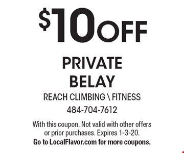 $10 off private belay. With this coupon. Not valid with other offers or prior purchases. Expires 1-3-20. Go to LocalFlavor.com for more coupons.