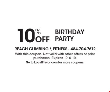 10% Off Birthday Party. With this coupon. Not valid with other offers or prior purchases. Expires 12-6-19. Go to LocalFlavor.com for more coupons.