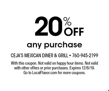 20% OFF any purchase. With this coupon. Not valid on happy hour items. Not valid with other offers or prior purchases. Expires 12/6/19. Go to LocalFlavor.com for more coupons.