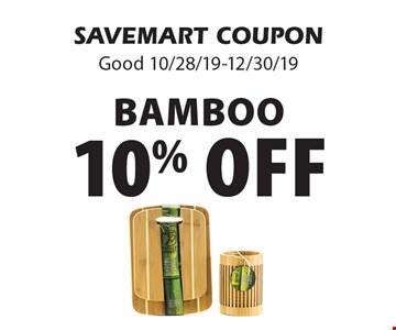 10% off Bamboo. SAVEMART COUPON. Good 10/28/19-12/30/19