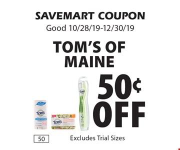 50¢o ff Tom's Of Maine. SAVEMART COUPON Good 10/28/19-12/30/19