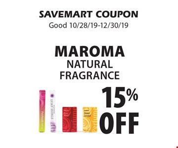 15% off Maroma Natural Fragrance. SAVEMART COUPON. Good 10/28/19-12/30/19