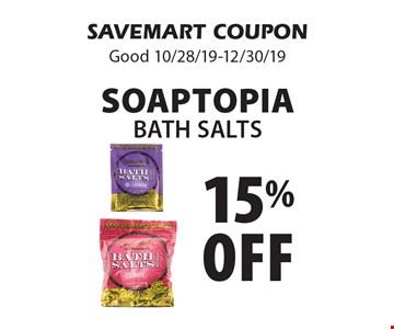 15% off Soaptopia Bath Salts. SAVEMART COUPON. Good 10/28/19-12/30/19