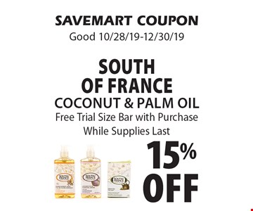 15% off South Of France Coconut & Palm Oil Free Trial Size Bar with Purchase. While Supplies Last. SAVEMART COUPON. Good 10/28/19-12/30/19
