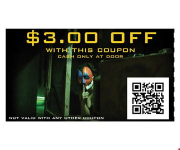 $3 off with this coupon cash only at door. Not valid with any other coupon.