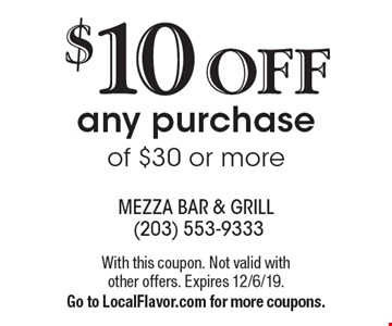 $10 OFF any purchase of $30 or more. With this coupon. Not valid with  other offers. Expires 12/6/19. Go to LocalFlavor.com for more coupons.