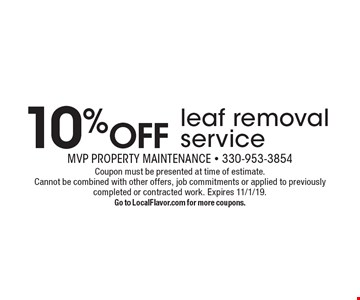 10% OFF leaf removal service. Coupon must be presented at time of estimate. Cannot be combined with other offers, job commitments or applied to previously completed or contracted work. Expires 11/1/19. Go to LocalFlavor.com for more coupons.