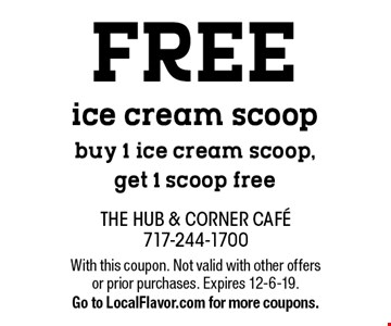 FREE ice cream scoop, buy 1 ice cream scoop, get 1 scoop free. With this coupon. Not valid with other offers or prior purchases. Expires 12-6-19.Go to LocalFlavor.com for more coupons.