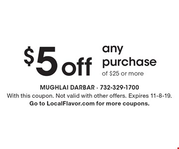 $5 off any purchase of $25 or more. With this coupon. Not valid with other offers. Expires 11-8-19. Go to LocalFlavor.com for more coupons.