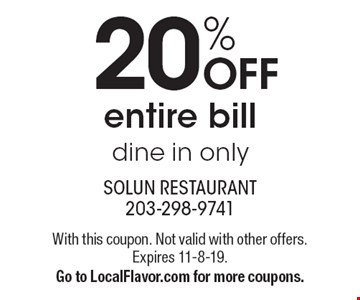 20% off entire bill. Dine in only. With this coupon. Not valid with other offers. Expires 11-8-19. Go to LocalFlavor.com for more coupons.