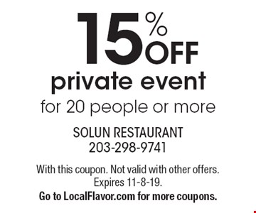 15% off private event for 20 people or more. With this coupon. Not valid with other offers.Expires 11-8-19. Go to LocalFlavor.com for more coupons.