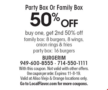 Party Box Or Family Box. 50% off buy one, get 2nd 50% off family box: 8 burgers, 8 wings, onion rings & fries party box: 16 burgers. With this coupon. Not valid with other offers. One coupon per order. Expires 11-8-19.Valid at Aliso Viejo & Orange locations only. Go to LocalFlavor.com for more coupons.