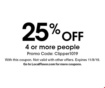 25% Off4 or more people Promo Code: Clipper1019. With this coupon. Not valid with other offers. Expires 11/8/19.Go to LocalFlavor.com for more coupons.