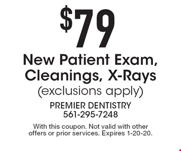 $79 New Patient Exam, Cleanings, X-Rays (exclusions apply). With this coupon. Not valid with other offers or prior services. Expires 1-20-20.