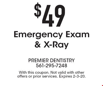 $49 Emergency Exam & X-Ray. With this coupon. Not valid with other offers or prior services. Expires 2-3-20.
