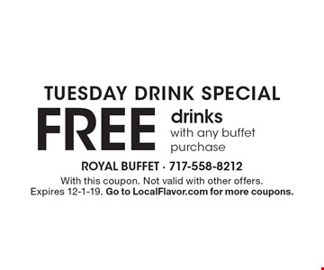 FREE drinks with any buffet purchase. With this coupon. Not valid with other offers. Expires 12-1-19. Go to LocalFlavor.com for more coupons.