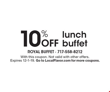 10% Off lunch buffet. With this coupon. Not valid with other offers. Expires 12-1-19. Go to LocalFlavor.com for more coupons.