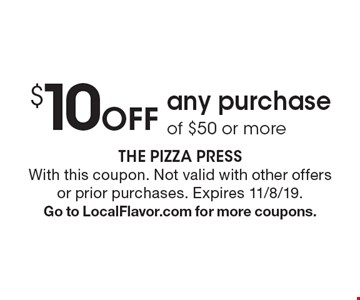 $10 off any purchase of $50 or more. With this coupon. Not valid with other offers or prior purchases. Expires 11/8/19. Go to LocalFlavor.com for more coupons.
