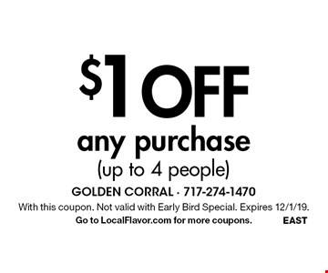 $1 Off any purchase (up to 4 people). With this coupon. Not valid with Early Bird Special. Expires 12/1/19. Go to LocalFlavor.com for more coupons.