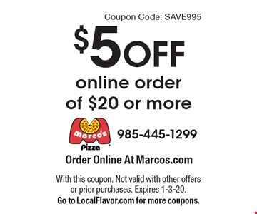 $5 off online order of $20 or more. With this coupon. Not valid with other offers or prior purchases. Expires 1-3-20. Go to LocalFlavor.com for more coupons. Coupon Code: SAVE995