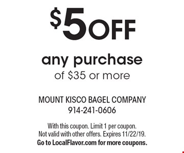 $5 off any purchase of $35 or more. With this coupon. Limit 1 per coupon. Not valid with other offers. Expires 11/22/19. Go to LocalFlavor.com for more coupons.