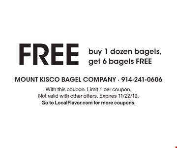 Free buy 1 dozen bagels, get 6 bagels free. With this coupon. Limit 1 per coupon. Not valid with other offers. Expires 11/22/19. Go to LocalFlavor.com for more coupons.