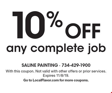 10% Off any complete job. With this coupon. Not valid with other offers or prior services. Expires 11/8/19. Go to LocalFlavor.com for more coupons.