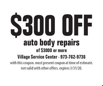 $300 Off auto body repairs of $3000 or more. with this coupon. must present coupon at time of estimate. not valid with other offers. expires 3/31/20.