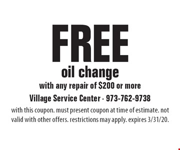 Free oil change with any repair of $200 or more. with this coupon. must present coupon at time of estimate. not valid with other offers. restrictions may apply. expires 3/31/20.