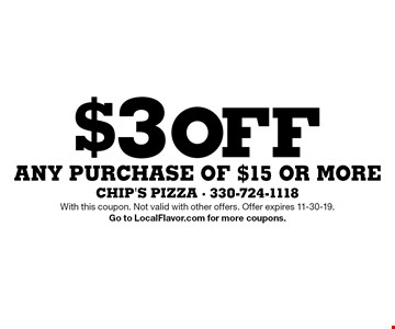 $3 off any purchase of $15 or more. With this coupon. Not valid with other offers. Offer expires 11-30-19. Go to LocalFlavor.com for more coupons.