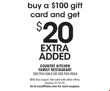 buy a $100 gift card and get $20 extra added. With this coupon. Not valid with other offers. Expires 12-16-19.Go to LocalFlavor.com for more coupons.