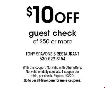 $10 OFF guest check of $50 or more. With this coupon. Not valid with other offers. Not valid on daily specials. 1 coupon per table, per check. Expires 1/3/20. Go to LocalFlavor.com for more coupons.