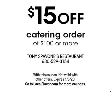 $15 OFF catering order of $100 or more. With this coupon. Not valid with other offers. Expires 1/3/20. Go to LocalFlavor.com for more coupons.