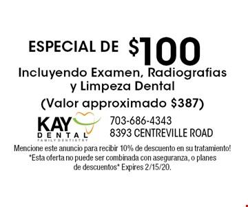 ESPECIAL DE $100 Incluyendo Examen, Radiografias y Limpeza Dental(Valor approximado $387). Mencione este anuncio para recibir 10% de descuento en su tratamiento! *Esta oferta no puede ser combinada con aseguranza, o planes de descuentos* Expires 2/15/20.