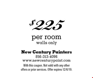 $225 per room walls only. With this coupon. Not valid with any other offers or prior services. Offer expires 12/6/19.