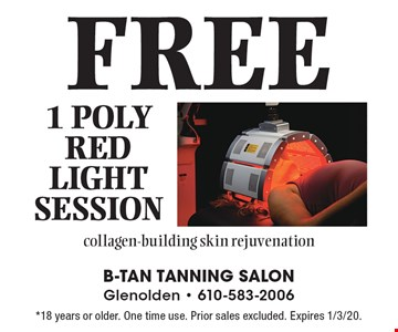FREE 1 poly red light session. Collagen-building skin rejuvenation. *18 years or older. One time use. Prior sales excluded. Expires 1/3/20.