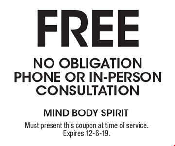 FREE no obligation phone or in-person consultation. Must present this coupon at time of service. Expires 12-6-19.