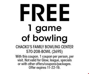 Free 1 game of bowling. With this coupon. 1 coupon per person, per visit. Not valid for Glow, league, specials or with other offers/coupons/packages. Offer expires 11-22-19.