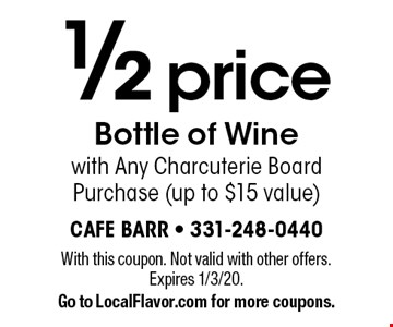 1/2 price Bottle of Wine with Any Charcuterie Board Purchase (up to $15 value). With this coupon. Not valid with other offers. Expires 1/3/20. Go to LocalFlavor.com for more coupons.
