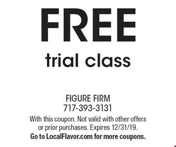 FREE trial class. With this coupon. Not valid with other offers or prior purchases. Expires 12/31/19. Go to LocalFlavor.com for more coupons.