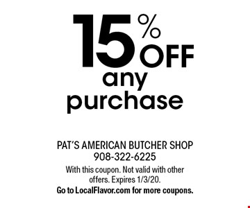 15% off any purchase. With this coupon. Not valid with other offers. Expires 1/3/20. Go to LocalFlavor.com for more coupons.