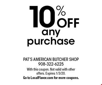 10% off any purchase. With this coupon. Not valid with other offers. Expires 1/3/20. Go to LocalFlavor.com for more coupons.