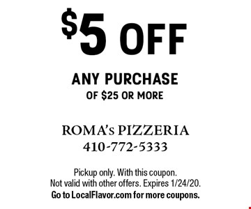 $5 off any purchase of $25 or more. Pickup only. With this coupon. Not valid with other offers. Expires 1/24/20.Go to LocalFlavor.com for more coupons.